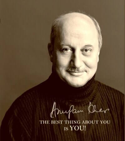 Motivational Quotes from a Book 'The Best Thing About You is You' by Anupam Kher - Motivational Quotes - Motivation N You